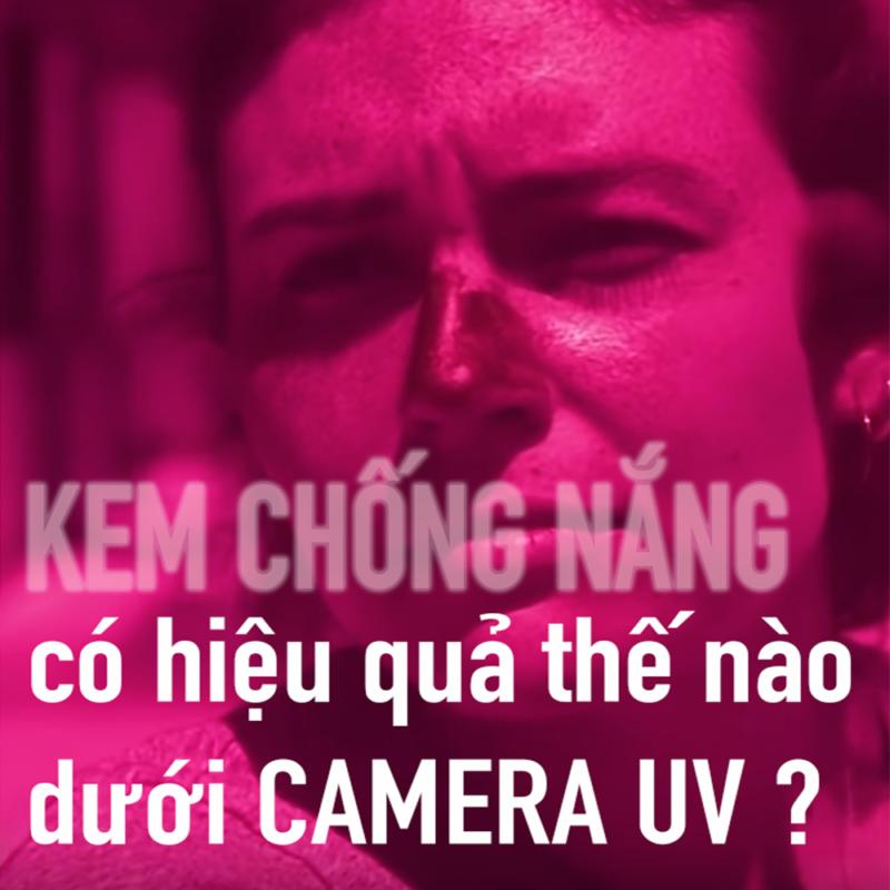 Video: Camera lọc tia UV tiết lộ hiệu quả kem chống nắng